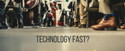 technology fast